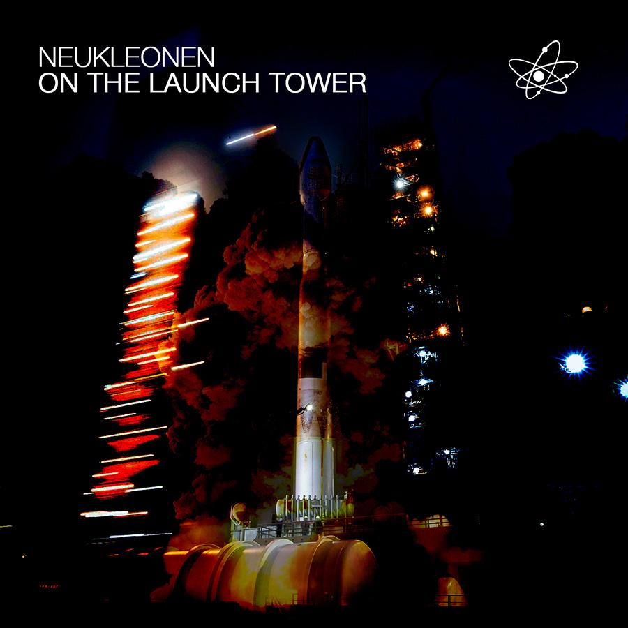 Neukleonen_OnTheLaunchTower_web